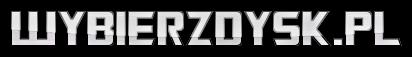 Wybierzdysk.pl radzi – Jaki dysk wybrać?